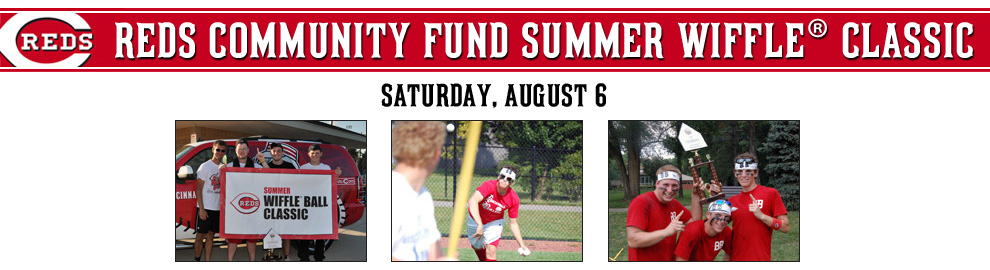 Reds Community Fund Summer Wiffle® Classic - Saturday, August 6